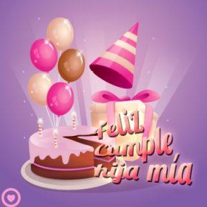 Feliz Día de Cumpleaños Hija Mía