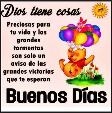 Buenos Días Dios Tiene Cosas Hermosas Para Ti