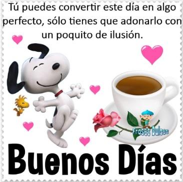 Buenos Días Te deseo un Día Perfecto