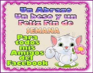 Bellos deseos de Fin de Semana para mis amigos de facebook
