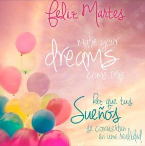 Feliz Martes realiza tus sueños
